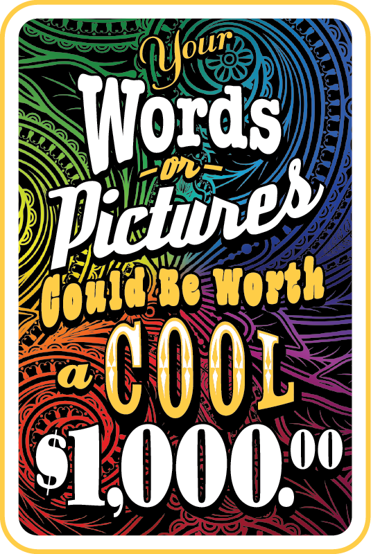 Words or Pictures Could be Worth a Cool $1000.