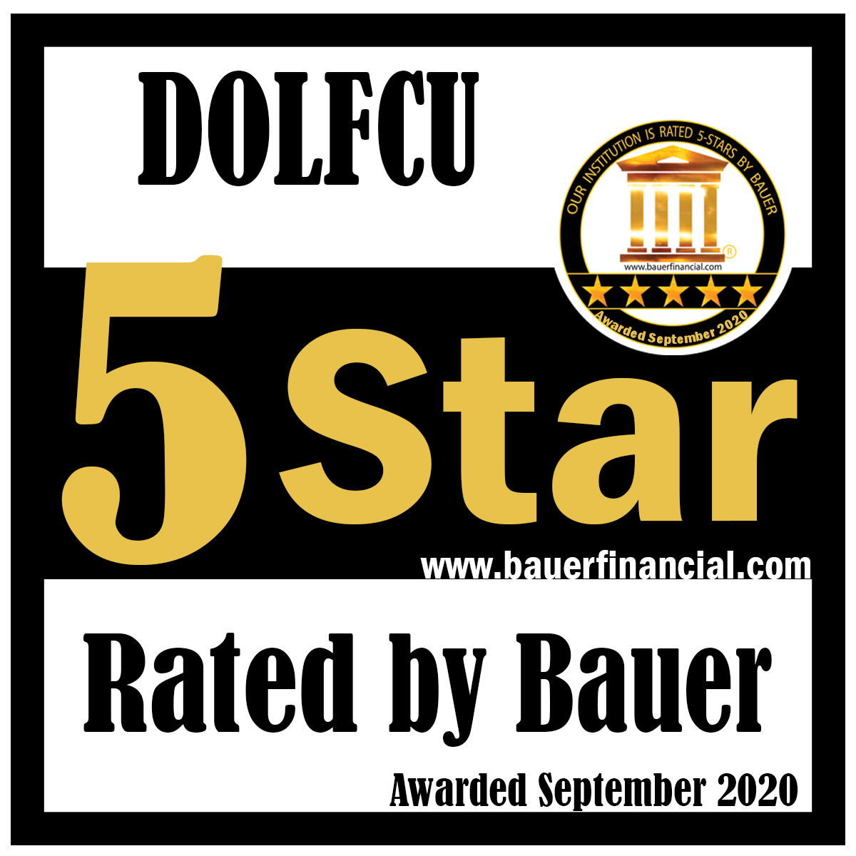 DOLFCU has been awarded a 5-Star rating for financial strength and stability by BauerFinancial..